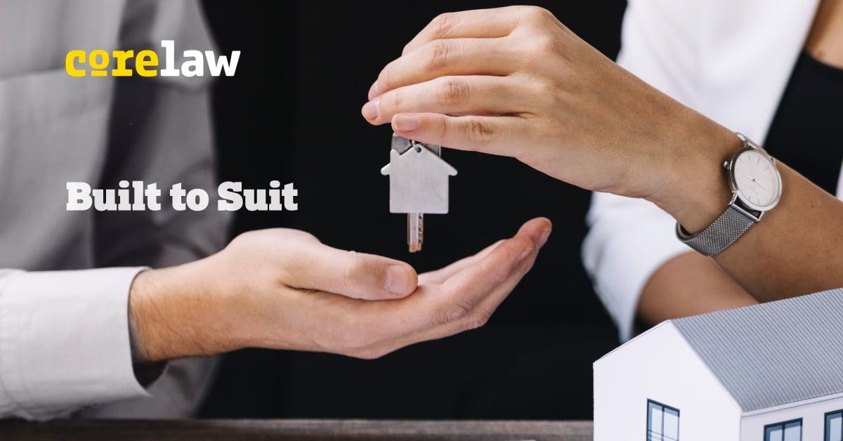 Built to Suit: entenda como funciona esse contrato de locação - Corelaw